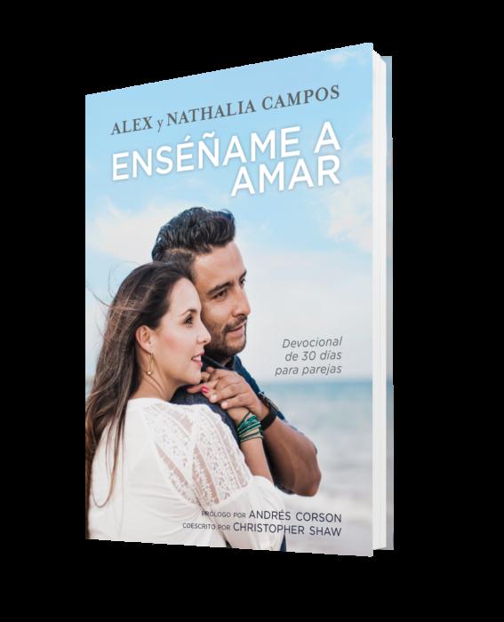Tyndale presenta ENSEÑAME A AMAR de Alex y Nathalia Campos