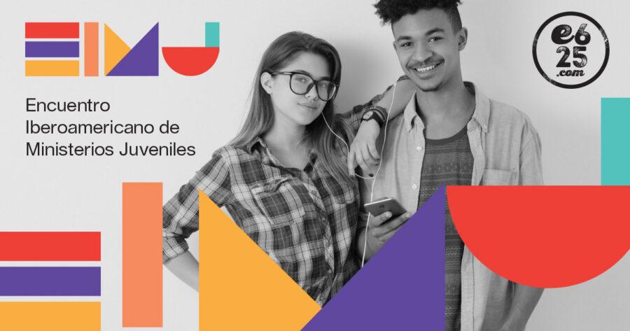 E625 invita al Encuentro Iberoamericano de Ministerios Juveniles